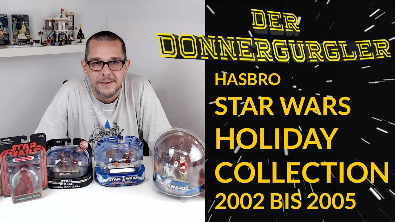 Hasbro Star Wars Holiday Collection 2002 bis 2005